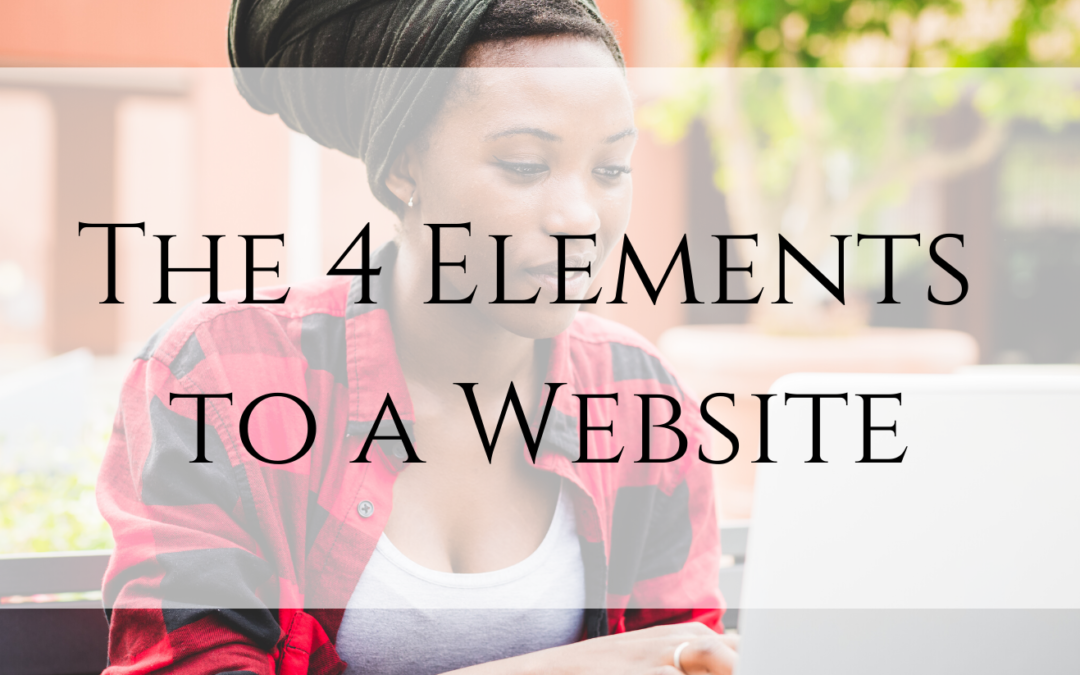 The 4 Elements to a Website