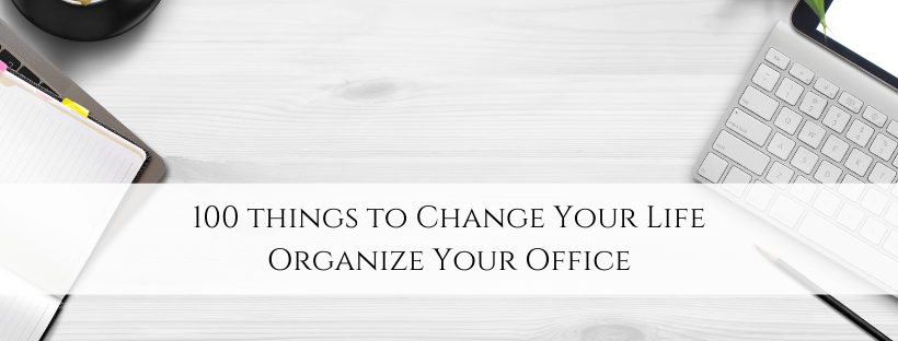 Organize Your Office in an Hour – 100 Things